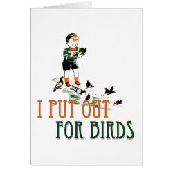 Greeting Card with I Put Out For Birds (boy) design