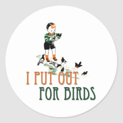Round Sticker with I Put Out For Birds (boy) design