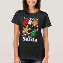 I Put Out For Santa Funny Christmas T-Shirt