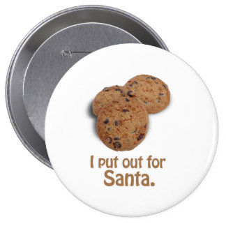 I put out for Santa -.png 4 Inch Round Button