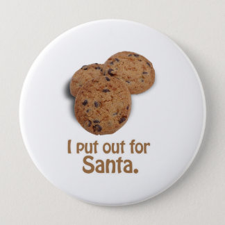 I put out for Santa -.png Pinback Button