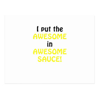I Put the Awesome in Awesome Sauce Postcard