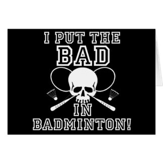 I Put the Bad in Badminton Card
