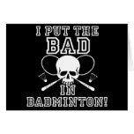 I Put the Bad in Badminton Greeting Card