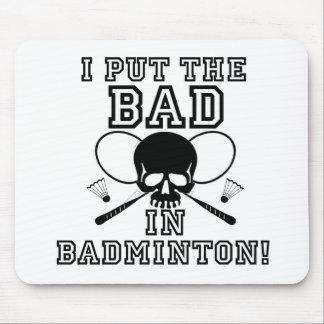 I Put the Bad in Badminton Mousepad