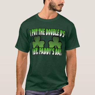 I Put the Double D's in St. Paddy's Day T-Shirt