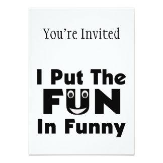 I Put The Fun In Funny Card