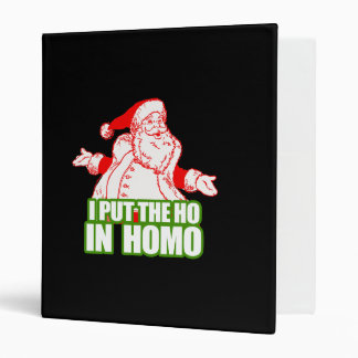 I PUT THE HO IN 3 RING BINDER