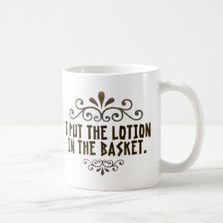 I put the lotion in the basket coffee mug