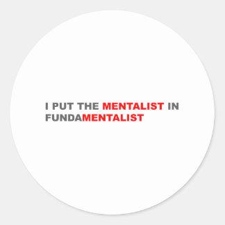 I Put The Mentalist In Fundamentalist Round Sticker