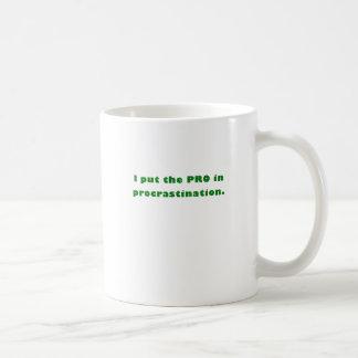 I Put the Pro in Procrastination Coffee Mug