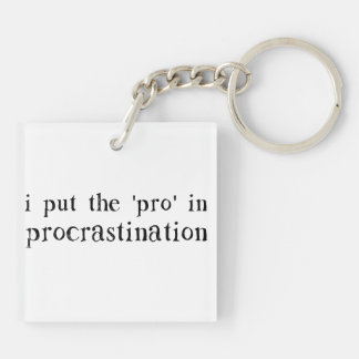 I Put the PRO in Procrastination Square Acrylic Keychains