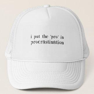 I Put the PRO in Procrastination Trucker Hat