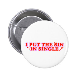 I Put The Sin In Single Pinback Buttons