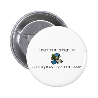 I Put The Stud In Studying For The Bar 2 Inch Round Button