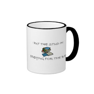 I Put The Stud In Studying For The Bar Ringer Coffee Mug