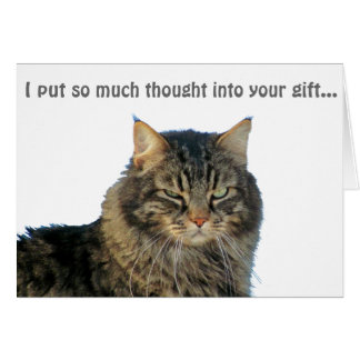 I Put thought into your gift... Card