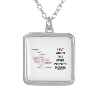 I Put Words Into Other People's Mouths (Anatomy) Silver Plated Necklace