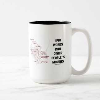 I Put Words Into Other People's Mouths (Anatomy) Two-Tone Coffee Mug
