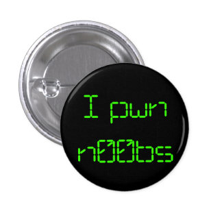 I pwn n00bs 1 inch round button