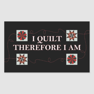 I Quilt Therefore I Am Stickers