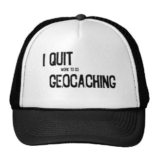 I Quit Geocaching?! Hats