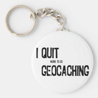 I Quit Geocaching?! Keychain