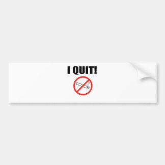 I QUIT.png Car Bumper Sticker