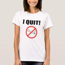 I QUIT.png T-Shirt