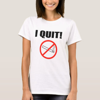 I QUIT.png T-Shirt