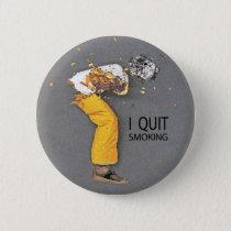 I Quit Smoking Pinback Button
