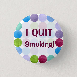 I Quit Smoking Watercolor Dots Art Inspiration Button