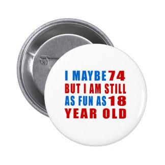 I quizá 74 diseños del cumpleaños pin redondo 5 cm