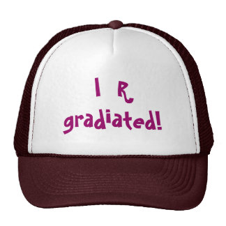 I  R gradiated! - hat