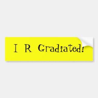 ¡I R Gradiated! - pegatina para el parachoques Pegatina Para Auto