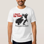 I Race Flat Track, Because Anyone can Ride MX T Shirt