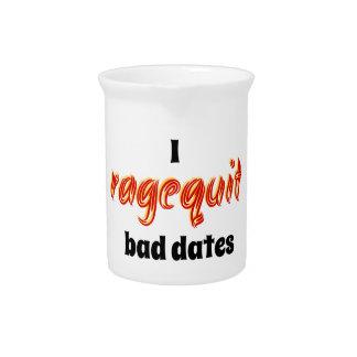I Ragequit Bad Dates Beverage Pitchers