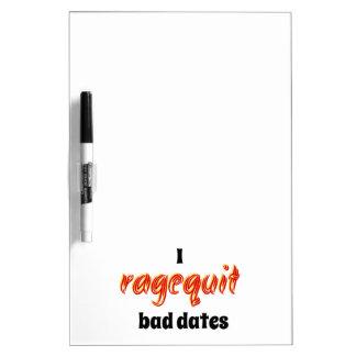 I Ragequit Bad Dates Dry Erase Whiteboard