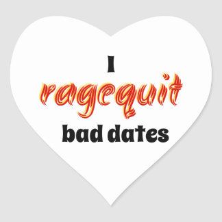 I Ragequit Bad Dates Heart Sticker