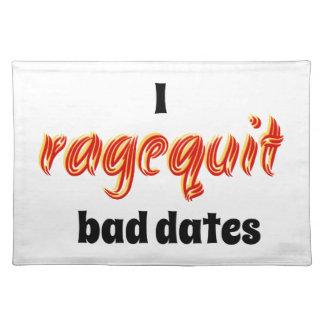 I Ragequit Bad Dates Place Mat