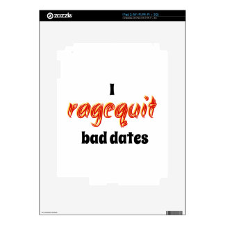 I Ragequit Bad Dates Skins For The iPad 2
