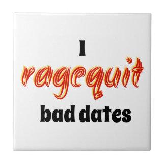 I Ragequit Bad Dates Tiles