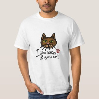 I Raise Kitties And Grow Em T-Shirt