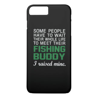 I Raised My Fishing Buddy iPhone 7 Plus Case