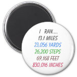 I Ran 13.1 Miles 2 Inch Round Magnet