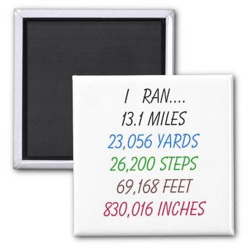 I Ran 13.1 Miles Refrigerator Magnet