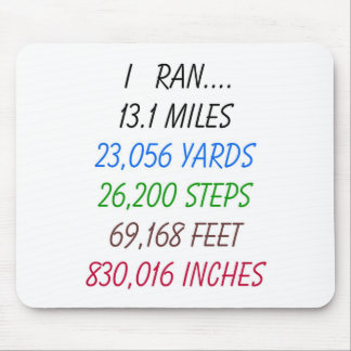 I Ran 13.1 Miles Mouse Pad