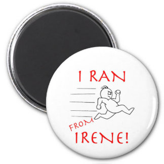I RAN FROM IRENE REFRIGERATOR MAGNETS