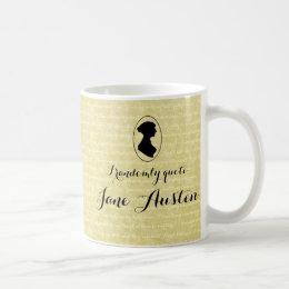 I randomly quote Jane Austen Coffee Cup