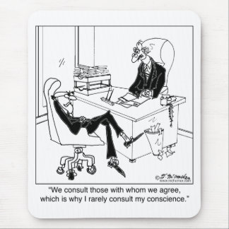I Rarely Consult My Conscience Mouse Pad